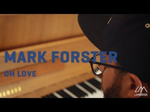 Mark Forster - Oh Love