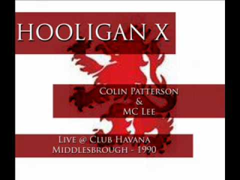 Hooligan X - DJ Colin Patterson & MC Lee - Live @ Club Havana - M'Boro - 1990