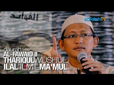 Daurah Al-Fawaid II: (Sesi II) Kitab Thariqul Wushul Ilal 'Ilmil Ma'Mul - Ustadz Badru Salam, Lc