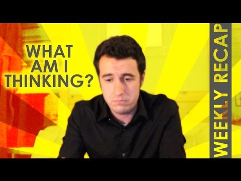 What am I Thinking? - Weekly Recap