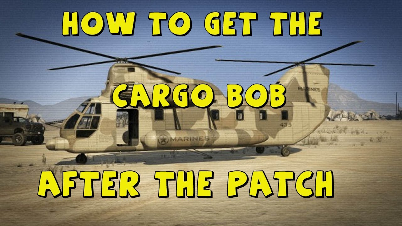 GTA 5 Online Where To Find The Cargo Bob/Location AFTER ...