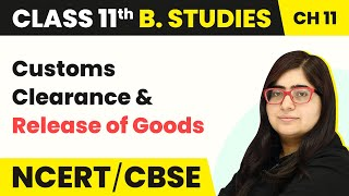 Import Procedure | Customs Clearance and Release of Goods | Business Studies | Class 11 | In Hindi