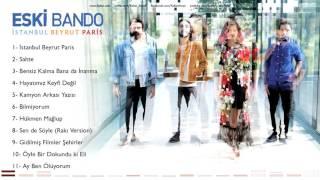 Eski Bando Bensiz Kalma Bana Da İnanma İstanbul Beyrut Paris Z Yapım