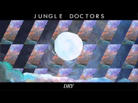 Jungle Doctors - Dry (Audio)