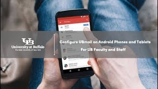Faculty and Staff: Configure UBmail on Android phones and tablets