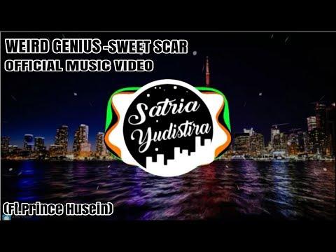 Weird Genius Sweet Scar FtPrince Husein Official m MP3...