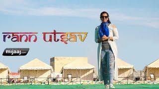 Rann Utsav: Come, Explore & Experience | Rann Utsav 2018 | Mijaaj