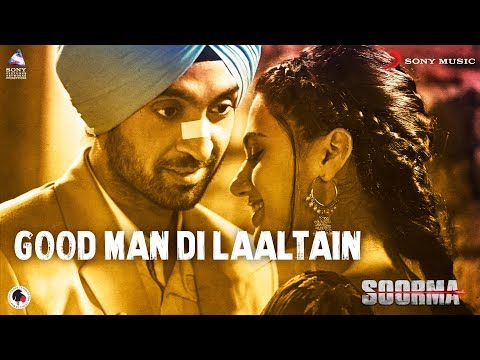 Good Man Di Laaltain – Soorma | Diljit | Taapsee | Angad | Sukhwinder | Sunidhi | Shankar Ehsaan Loy