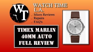 The Timex Marlin Automatic 40MM Full Review