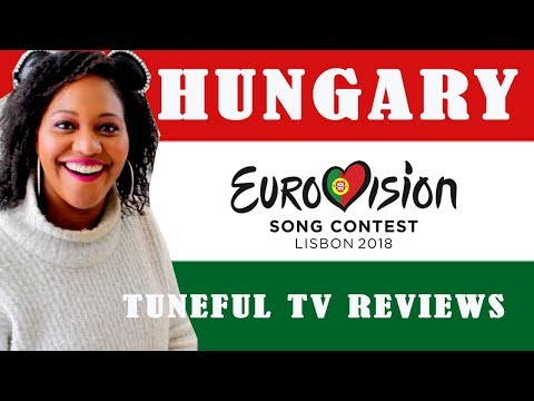 EUROVISION 2018 - HUNGARY - Tuneful TV Reaction & Review
