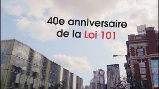 40e anniversaire de la Loi 101