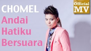 Download Lagu Chomel - Andai Hatiku Bersuara (Official Music Video 720 HD) Lirik HD Gratis STAFABAND