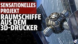 Sensationelles Projekt - Raumschiffe aus dem 3D Drucker - NASA