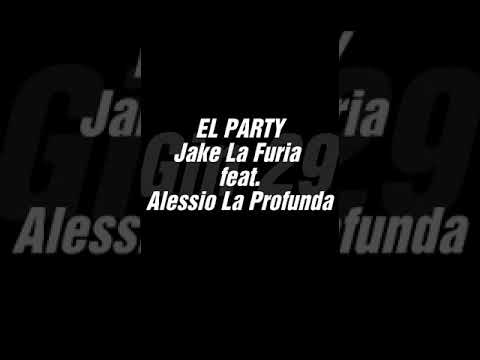 El Party - Jake La Furia feat. Alessio La Profunda (V E L O C I Z Z A T A)