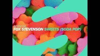 Fox Stevenson - Sweets (Soda Pop) (Original Mix) HQ 1080