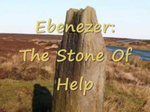 Ebenezer: The Stone Of...
