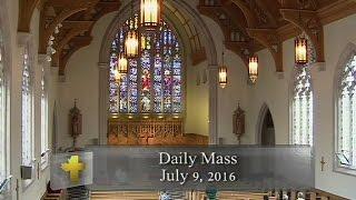 Daily Mass, Saturday 9 July 2016
