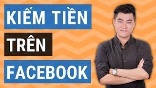 6 cách kiếm tiền trên Facebook dễ nhất 2019