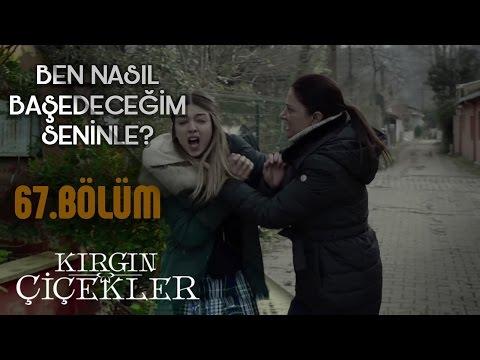 Kırgın Çiçekler 67. Bölüm - Nazan, Defne'yi dövüyor!