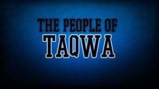 THE PEOPLE OF TAQWA || SUBHANALLAH