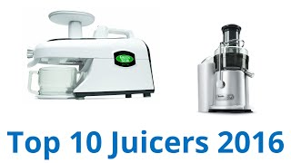 10 Best Juicers 2016