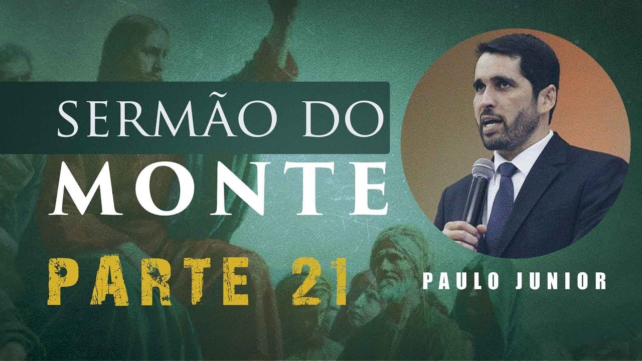 O Sermão do Monte - LUZ DO MUNDO - Parte 2 - Paulo Junior