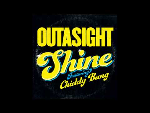 Outasight - Shine (Feat. Chiddy Bang)