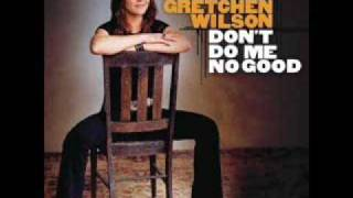 Watch Gretchen Wilson Dont Do Me No Good video