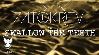 ZATOKREV - Swallow The Teeth