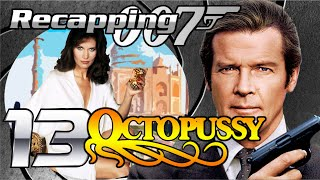 Recapping 007 #13 - Octopussy (1983) (Review)