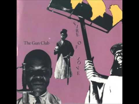 Gun Club - Fire of Love (Full Album)