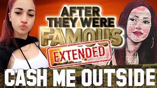 CASH ME OUTSIDE - AFTER They Were Famous - EXTENDED