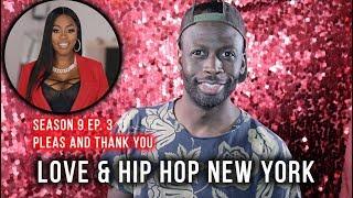 Love & Hip Hop New York   Season 9 Ep. 3   Pleas And Thank You