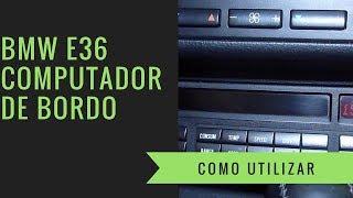 BMW E36 97/98 Como utilizar o Computador de Bordo !