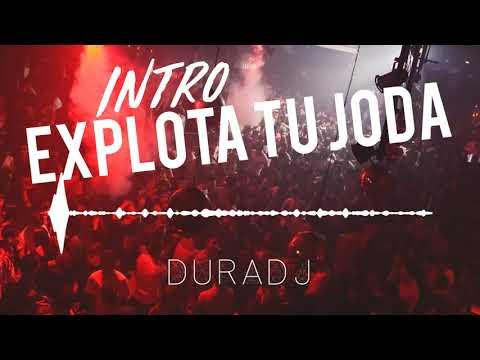 INTRO EXPLOTA TU JODA (Parte 6) | DURA DJ
