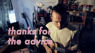 Thanks For The Advice (Ukulele Version)