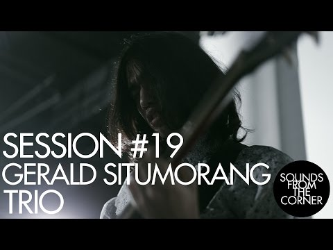 Sounds From The Corner : Session #19 Gerald Situmorang Trio