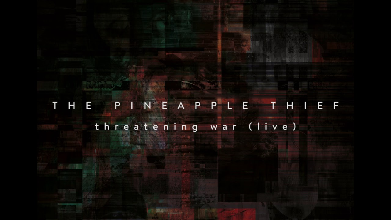 "The Pineapple Thief - ""Threatening War (live)""の試聴音源を公開 ライブアルバム 新譜「Hold Our Fire」2019年11月15日発売予定 thm Music info Clip"