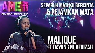 Download Lagu Anugerah MeleTOP ERA 2017: Malique ft. Dayang Nurfaizah #AME2017 Gratis STAFABAND