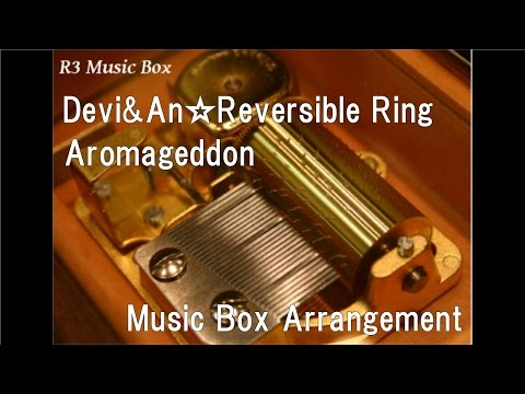 Devi&An☆Reversible Ring/Aromageddon [Music Box] (Anime