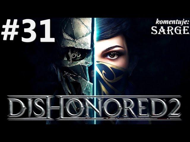 Zagrajmy w Dishonored 2 [60 fps] odc. 31 - Przenosiny w czasie