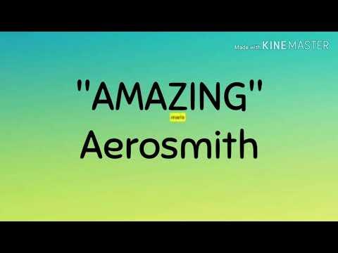 Play this video AMAZING - Aerosmith Lyrics