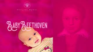 ♥ Baby Beethoven ♥ Soothing Children's Music, Classical Music for Babies