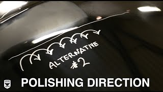 STOP Polishing in the Wrong Direction!