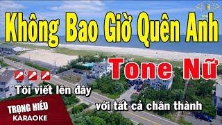 Karaoke Không Bao Giờ Quên Anh Tone Nữ Nhạc Sống | Trọng Hiếu
