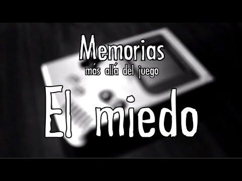 Memorias: más allá del juego - El miedo