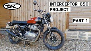 Interceptor 650 Project - Part 1