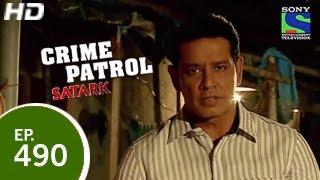 Crime Patrol - क्राइम पेट्रोल सतर्क - Episode 490 - 3rd April 2015
