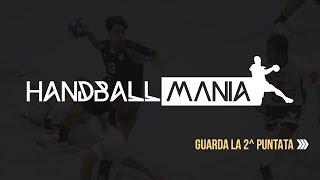 HandballMania - 2^ puntata [19 settembre 2019]