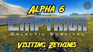 "Empyrion – Galactic Survival - Alpha 6 - ""Visiting Zeyhines"""